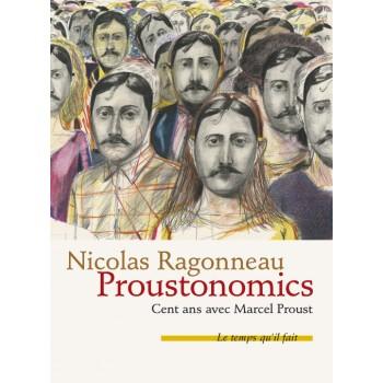 """""""Proustonomics, 100 ans..."""